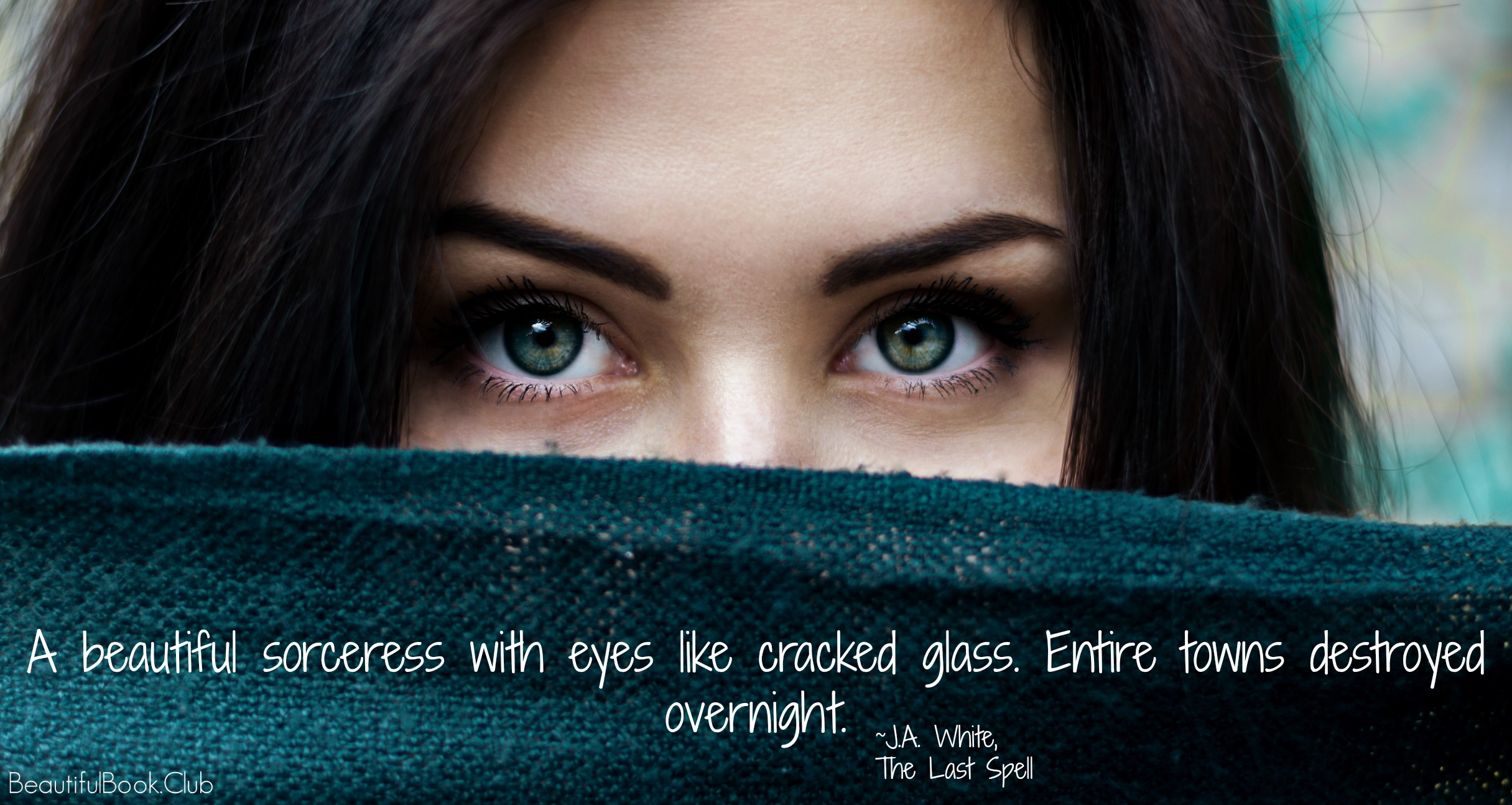 A beautiful sorceress with eyes like cracked glass. Entire town destroyed overnight. -J.A. White, The Last Spell